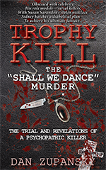 "Trophy Kill: The ""Shall We Dance"" Murder, Dan Zupansky"