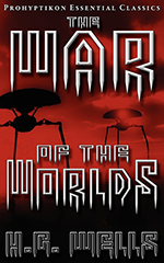 The War of the Worlds, H.G. Wells. 978-1-926801-03-2