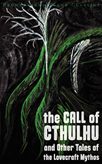 The Call of Cthulhu and Other Tales of the Lovecraft Mythos, H.P. Lovecraft. 978-1-926801-11-7
